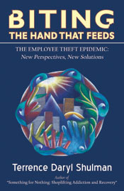 Biting the Hand that Feeds-The Employee Theft Epidemic: New Perspectives, New Solutions