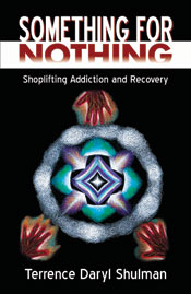 OMETHING FOR NOTHING, Shoplifting Addiction And Recovery